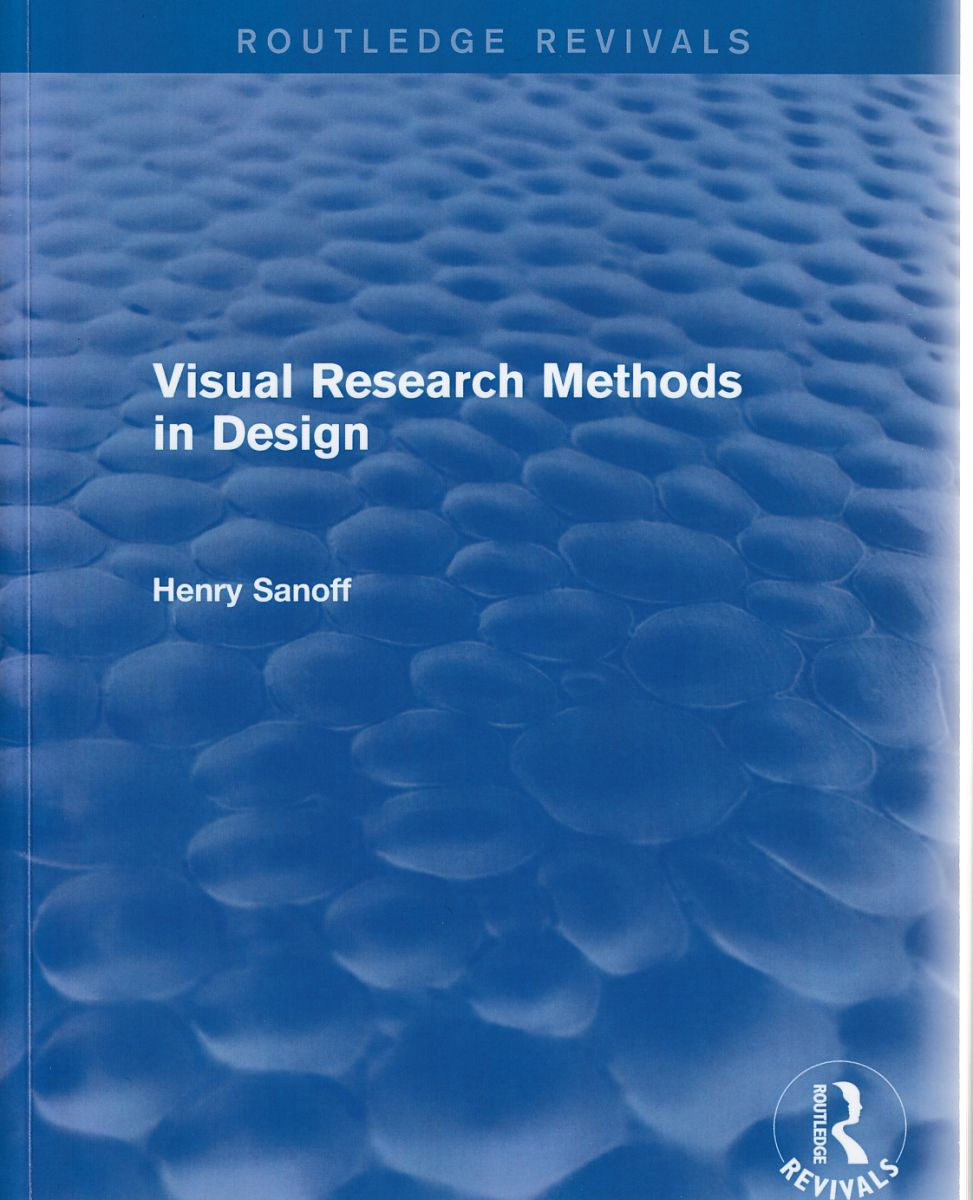 Sanoff, Henry, 1934- / Visual research methods in design / Henry Sanoff. : London : Routledge, 2018.