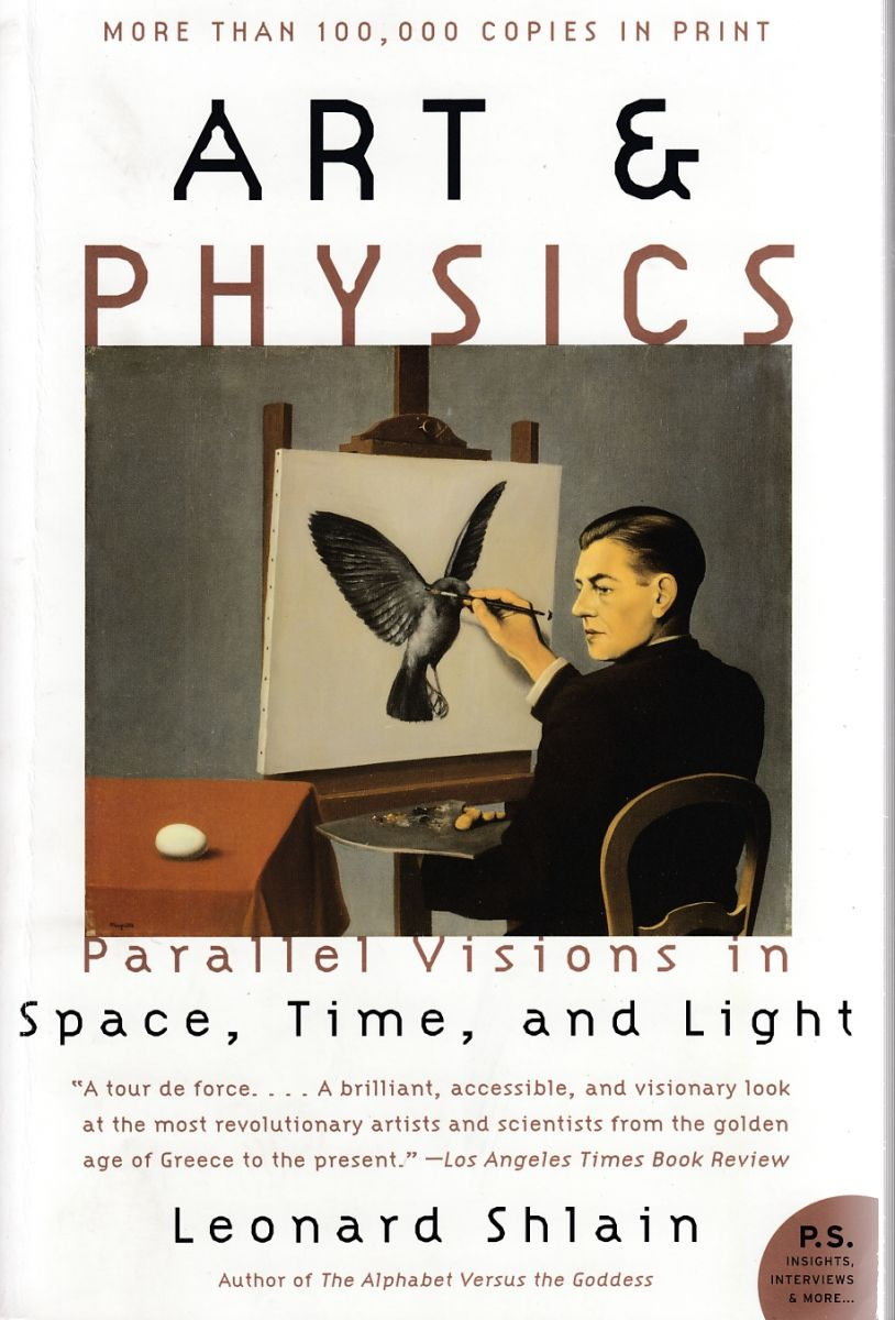 Shlain, Leonard. / Art & physics : parallel visions in space, time, and light / Leonard Shlain. : New York, (N.Y.) : William Morrow, 2007.